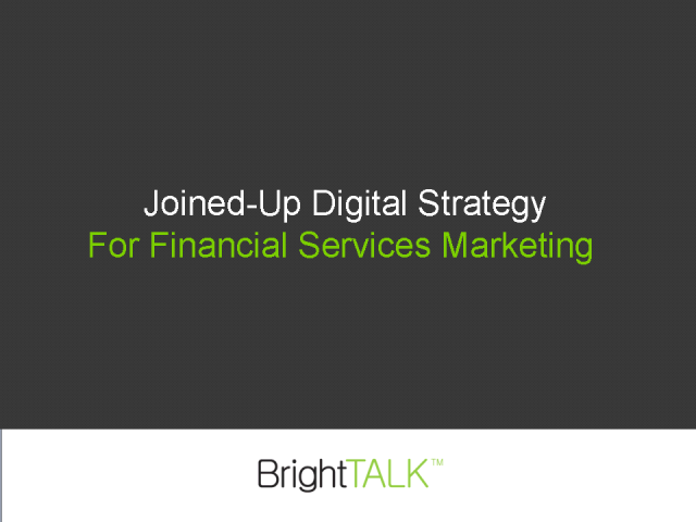 Joined-up Digital Strategy for Financial Services Marketing
