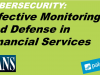 Effective Monitoring and Defense in Financial Services