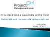 Why Agile Seemed Like a Good Idea at the Time - 1 PMI PMP PDU Credit
