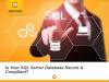 Is Your SQL Server Database Secure & Compliant?