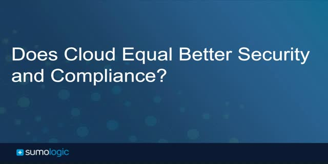 Does Cloud Equal Better Security and Compliance?