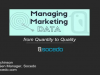Managing Marketing Data, From Quality to Quantity