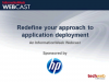 Redefine your Approach to Application Deployment
