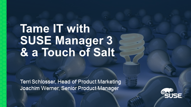 Taming IT with SUSE Manager 3 & a touch of Salt