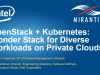 OpenStack + Kubernetes: Wonder Stack for Diverse Workloads on Private Clouds