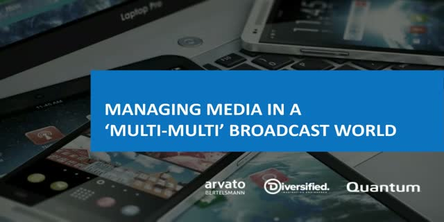 Managing Media in a 'Multi-Multi' Broadcast World