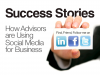 Success Stories: How Advisors are Using Social Media for Business