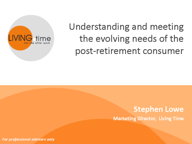 Understanding & Meeting the Needs of the Post-Retirement Consumer