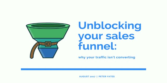 Unblocking your sales funnel: why your traffic isn't converting