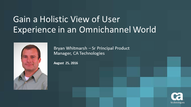 Gain a Holistic View of User Experience in an Omnichannel World