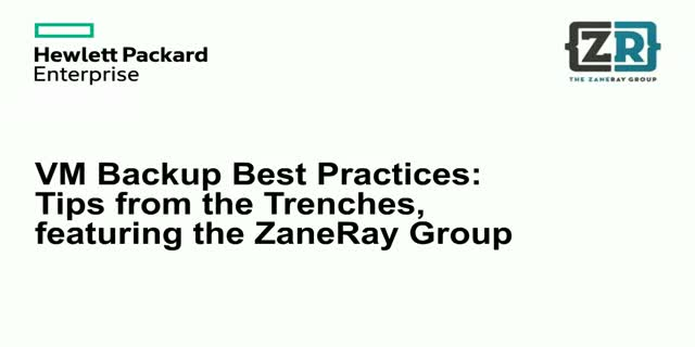 VM Backup Best Practices: Tips from the Trenches, featuring the ZaneRay Group