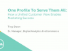 One Profile to Serve Them All: How a Unified Customer View Enables Marketing Suc
