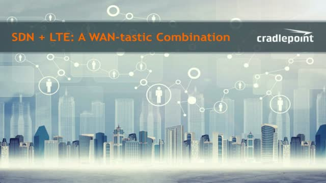 Land a WAN-tastic Combination with LTE and SDN with SpiceWorks
