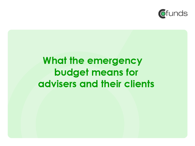 What the emergency budget means for advisers