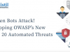 When Bots Attack! Stopping OWASP's New Top 20 Automated Threats