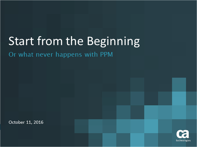 Start from the beginning – or what never happens with PPM