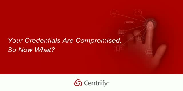 Your Credentials Are Compromised, So Now What?