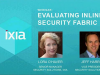 Evaluating Inline Security Fabric Solutions