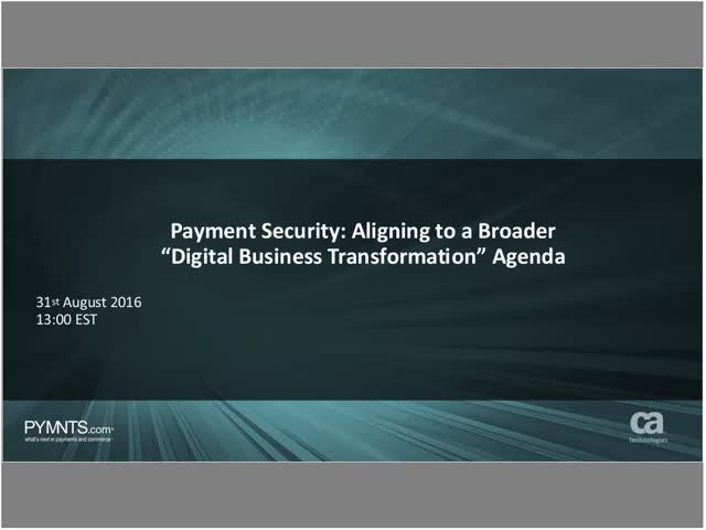 "Payment Security: Aligning to a Broader ""Digital Business Transformation"" Agenda"