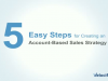 5 Easy Steps for Creating an Account-Based Sales Strategy