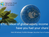 £720 billion of equity income - have you had your share?