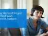 Extending Microsoft Project Into a Unified Work Management Platform
