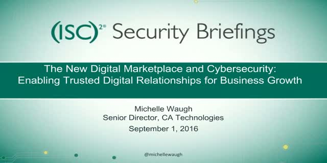 CA Briefings Part 1: The Digital Marketplace & Cybersecurity