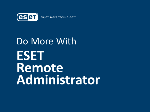 Webcast: Do More with ESET Remote Administrator