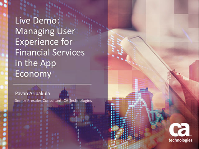 Managing User Experience for Financial Services in the App Economy Demo