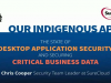 [Cybersecurity] Our Indigenous Apps: Securing Critical Business Data