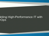 Enabling High-Performance IT with DevOps