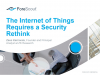 The Internet of Things Requires a Security Rethink