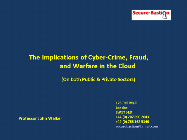 Implications of Cyber Crime, Fraud and Warfare on Cloud
