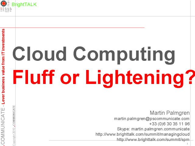 Cloud Computing: Fluff or Lightening?