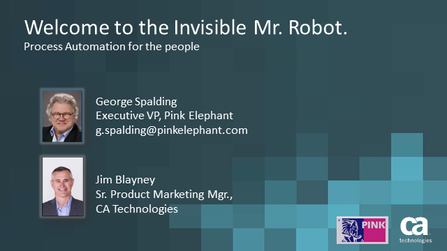 Introducing the Invisible Mr. Robot: Process Automation for the People