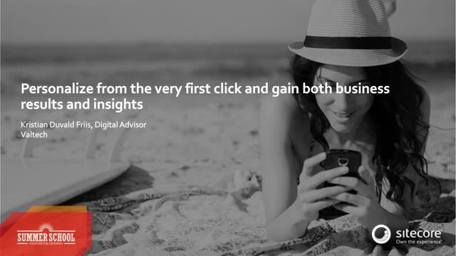 Personalize from the first click & gain both business results & customer insight