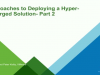 3 Approaches to Deploying a Hyper-Converged Solution- Part 2