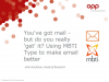 You've got mail - but do you really 'get' it? Using Type to make email better