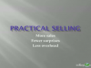 Practical Selling: More sales, fewer surprises and less overhead