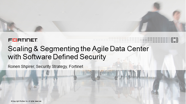 Scaling & Segmenting the Agile Data Center with Software Defined Security