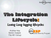 The Integration Lifecycle: Loving Long Logging Lifecycles