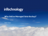 Why Managed Online Data Backup?