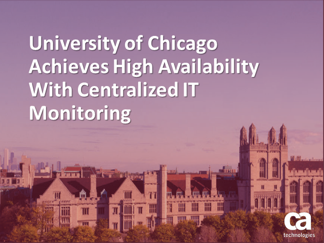 University of Chicago Achieves High Availability With Centralized IT Monitoring