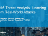 2016 Threat Analysis: Learning from Real-World Attacks
