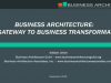 Business Architecture: Gateway to Business Transformation