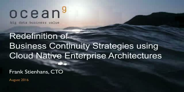 Redefinition of Business Continuity Strategies using Cloud Native Enterprise Arc