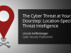 The Cyber Threat at Your Doorstep: Location-Specific Threat Intelligence
