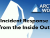 Incident Response from the Inside Out