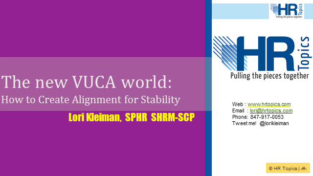 The new VUCA world - and getting HR aligned for long term results!