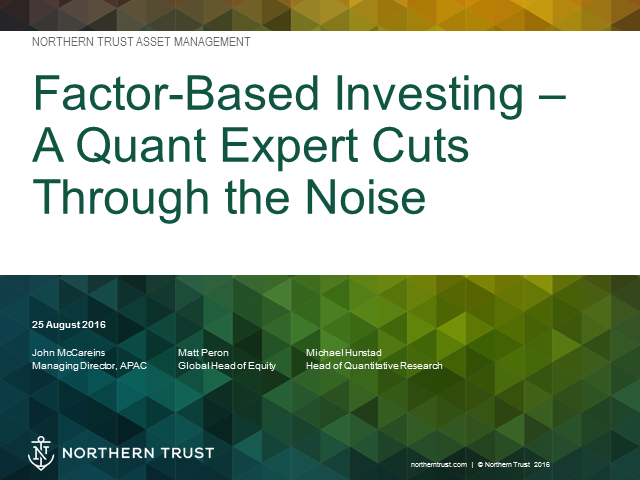 Factor-Based Investing – a Quant Expert Cuts Through the Noise (APAC)